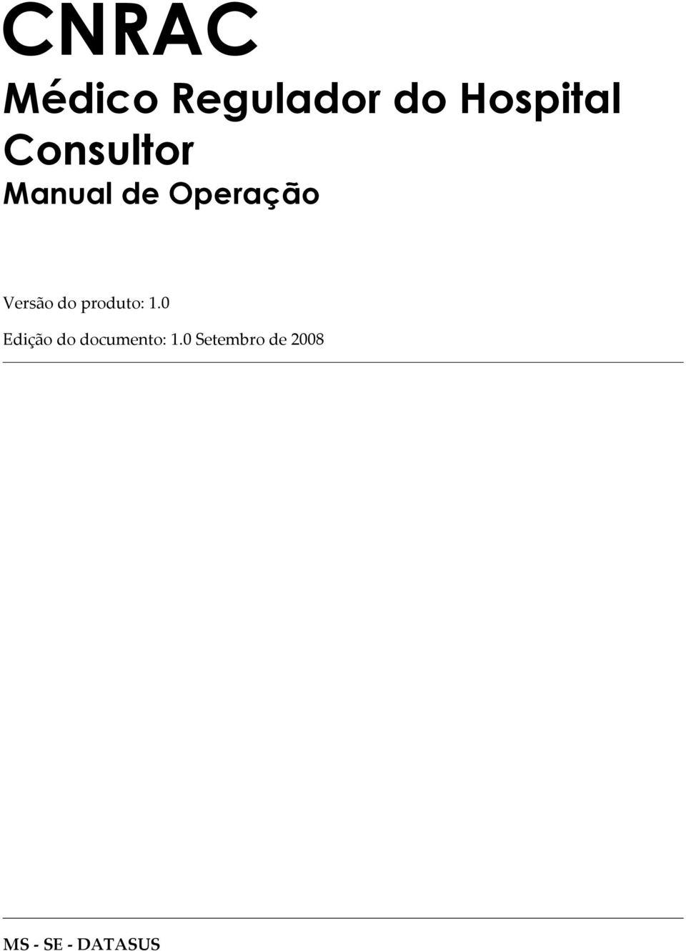 CNRAC. Médico Regulador do Hospital Consultor Manual de