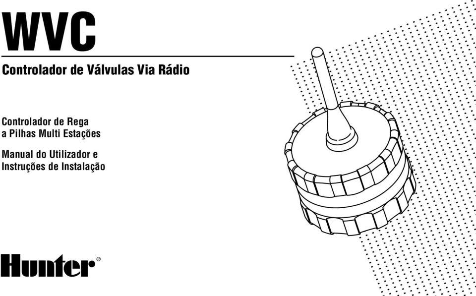 WVC. Controlador de Válvulas Via Rádio. Controlador de