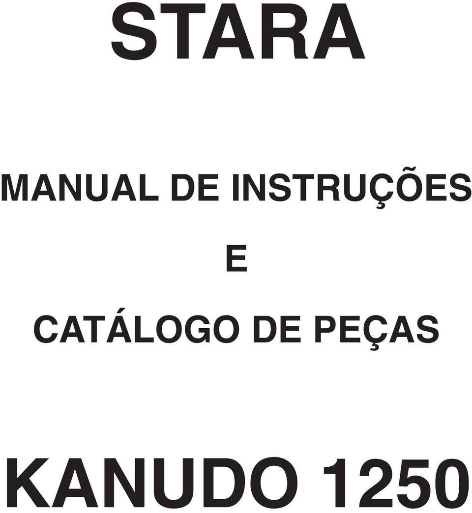STARA MANUAL DE INSTRUÇÕES E CATÁLOGO DE PEÇAS KANUDO PDF