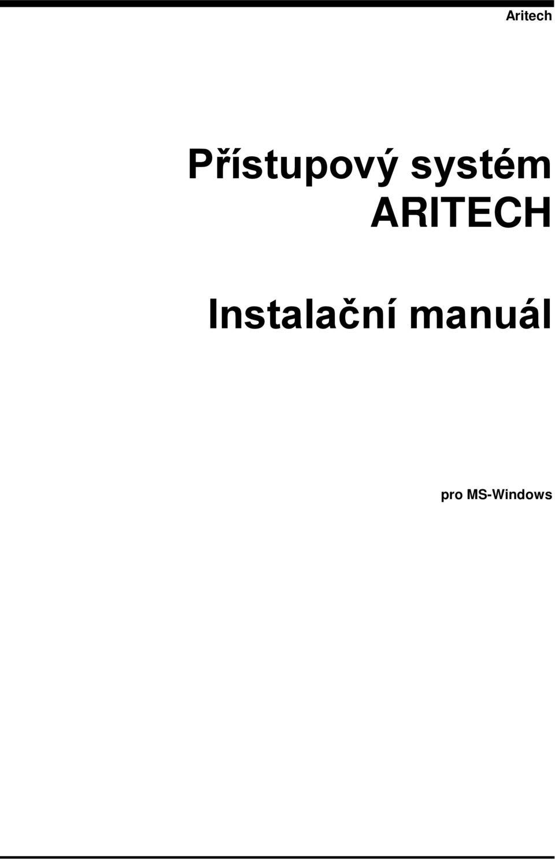 Aritech. Přístupový systém ARITECH. Instalační manuál. pro