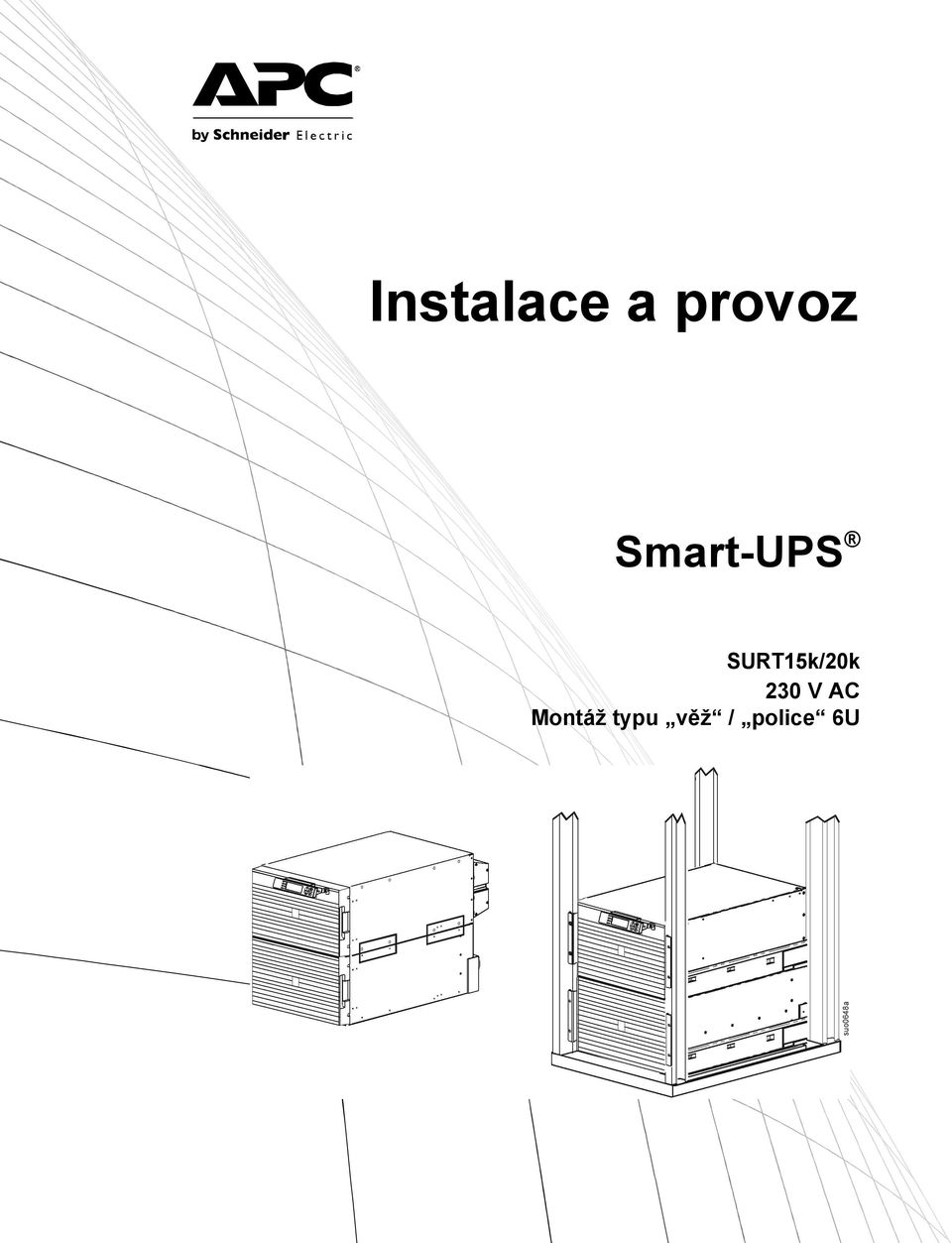 Instalace a provoz. Smart-UPS. SURT15k/20k 230 V AC Montáž