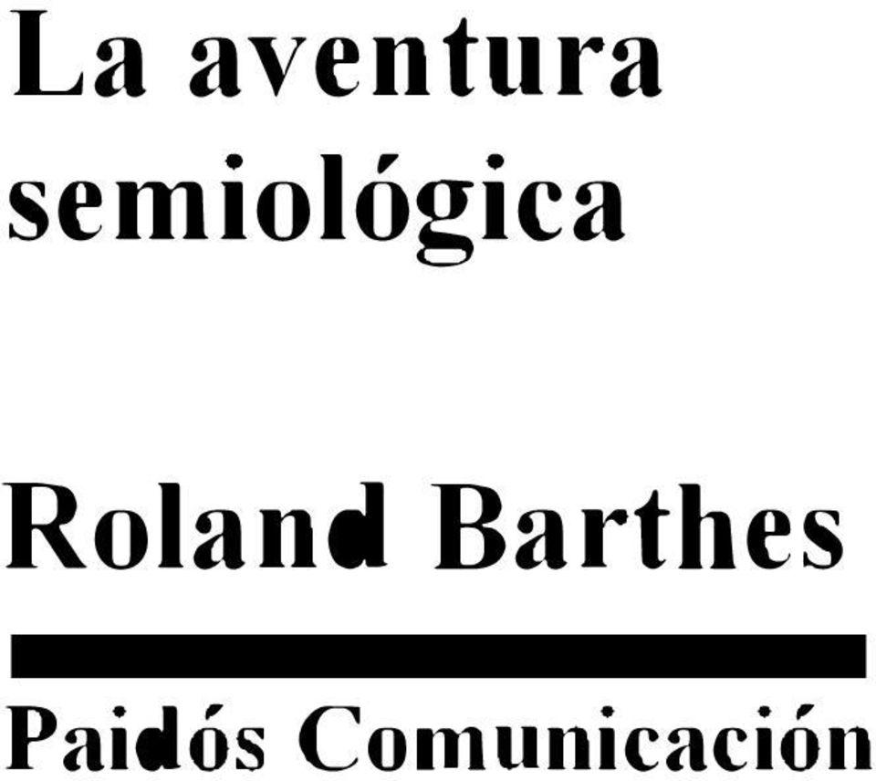 LA AVENTURA SEMIOLOGICA DE ROLAND BARTHES PDF