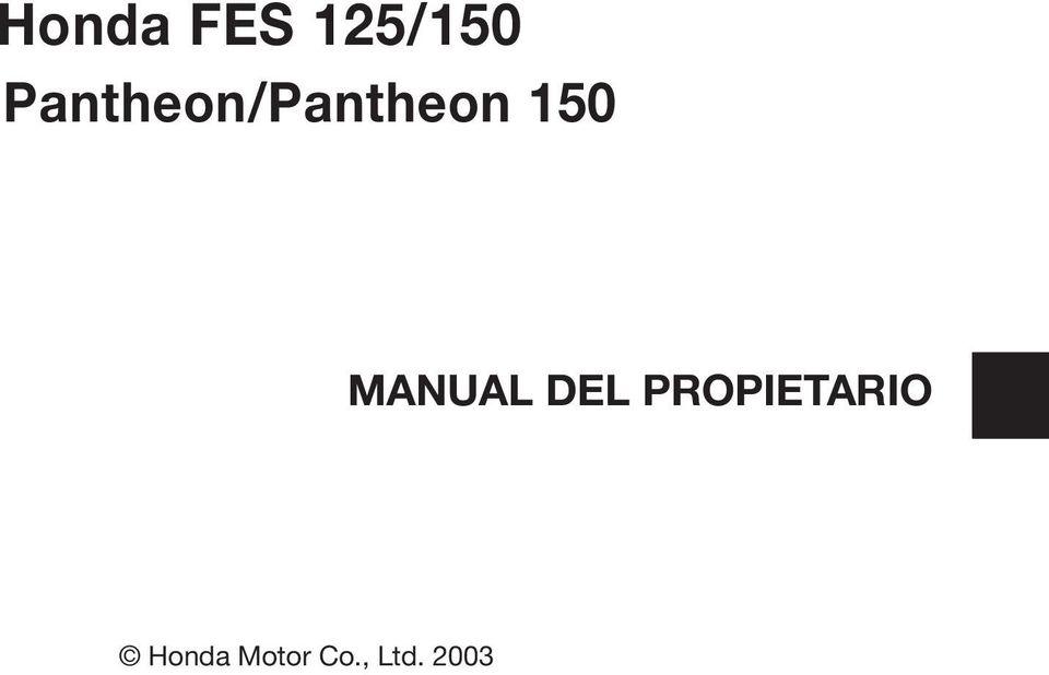 Honda FES 125/150. Pantheon/Pantheon 150 MANUAL DEL