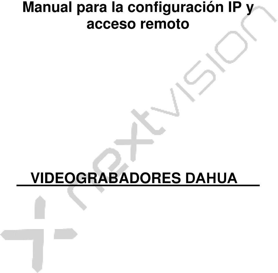 Manual para la configuración IP y acceso remoto