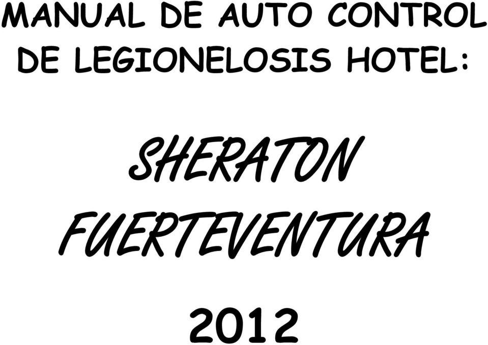 MANUAL DE AUTO CONTROL DE LEGIONELOSIS HOTEL: SHERATON