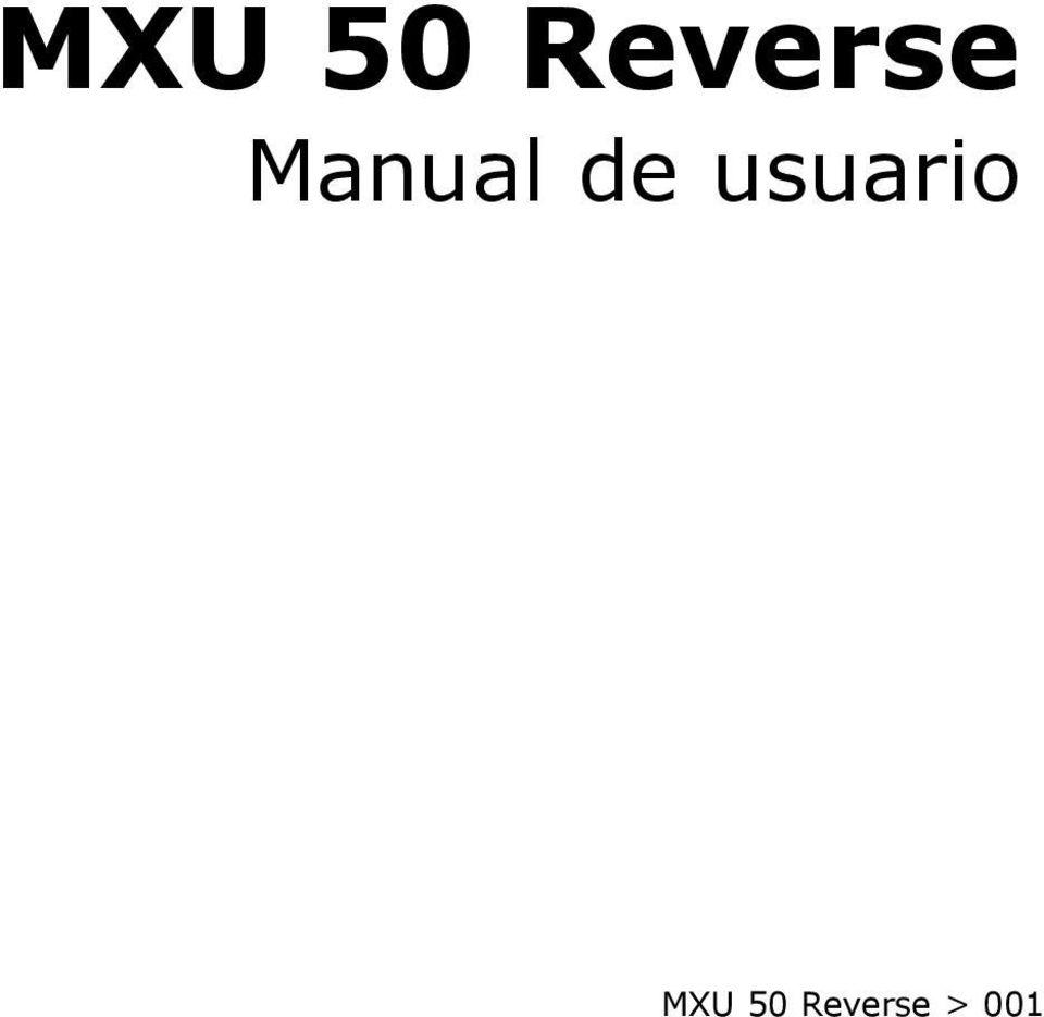 MXU 50 Reverse. Manual de usuario. MXU 50 Reverse > PDF