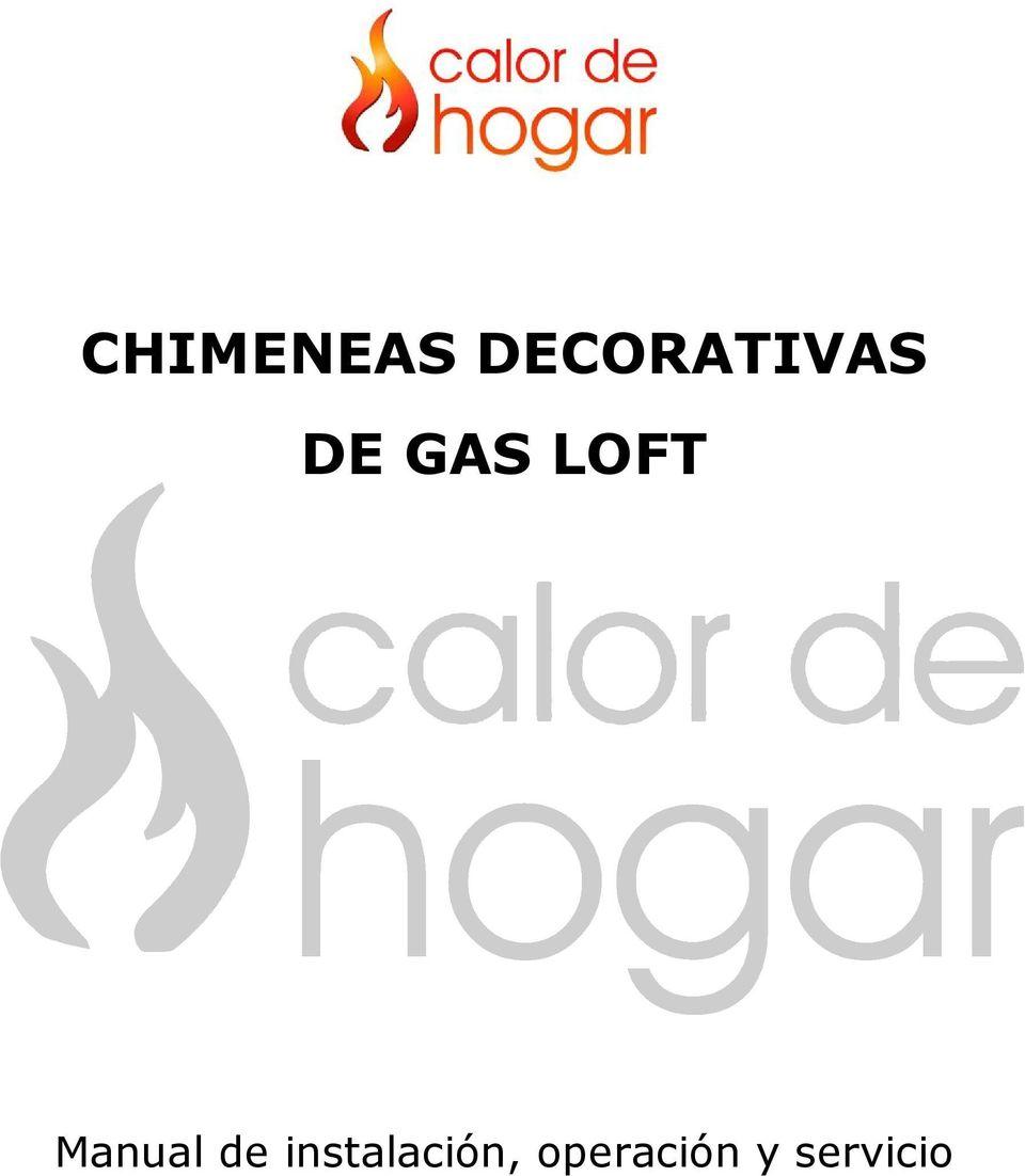 CHIMENEAS DECORATIVAS DE GAS LOFT. Manual de instalación