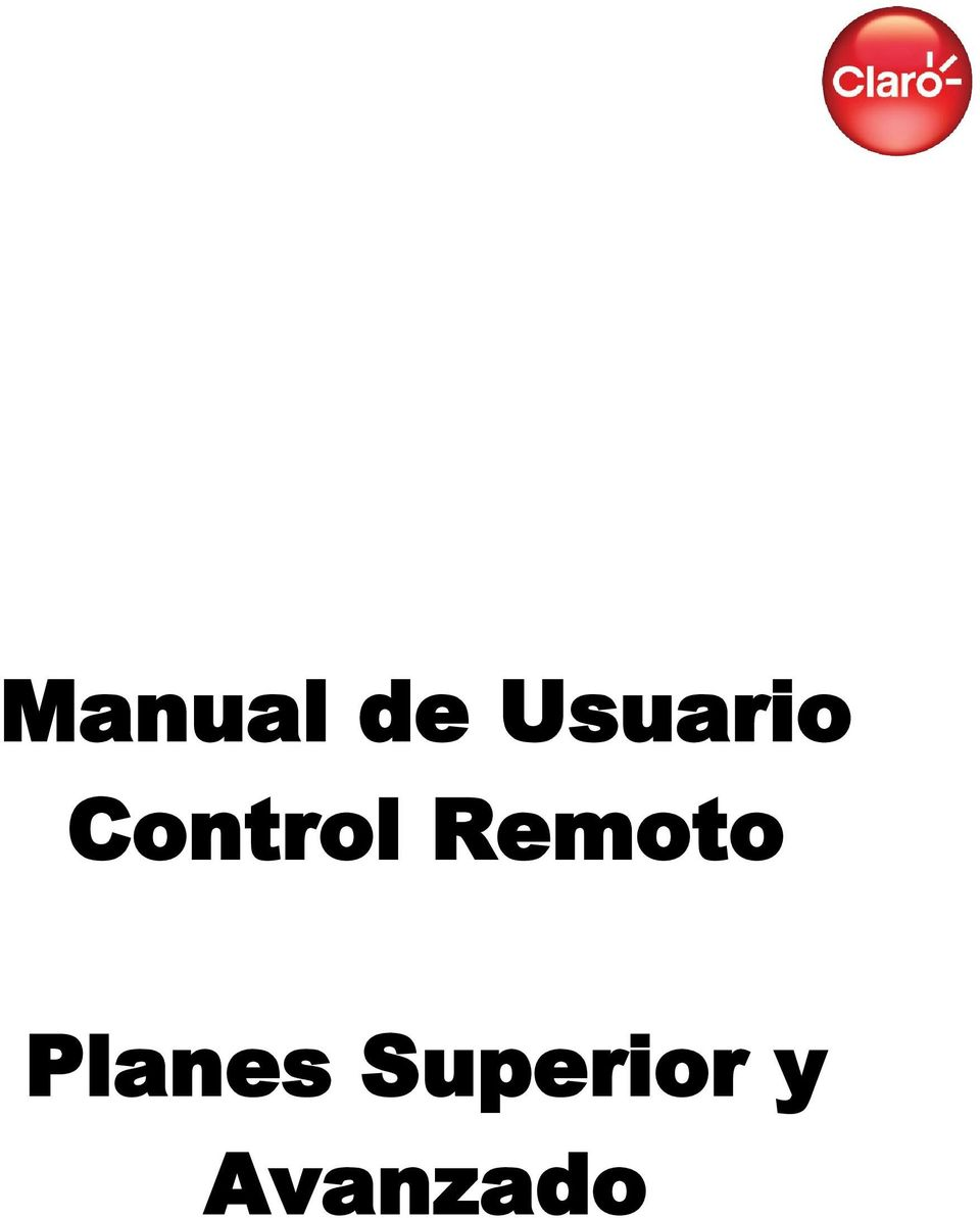 Manual de Usuario Control Remoto. Planes Superior y