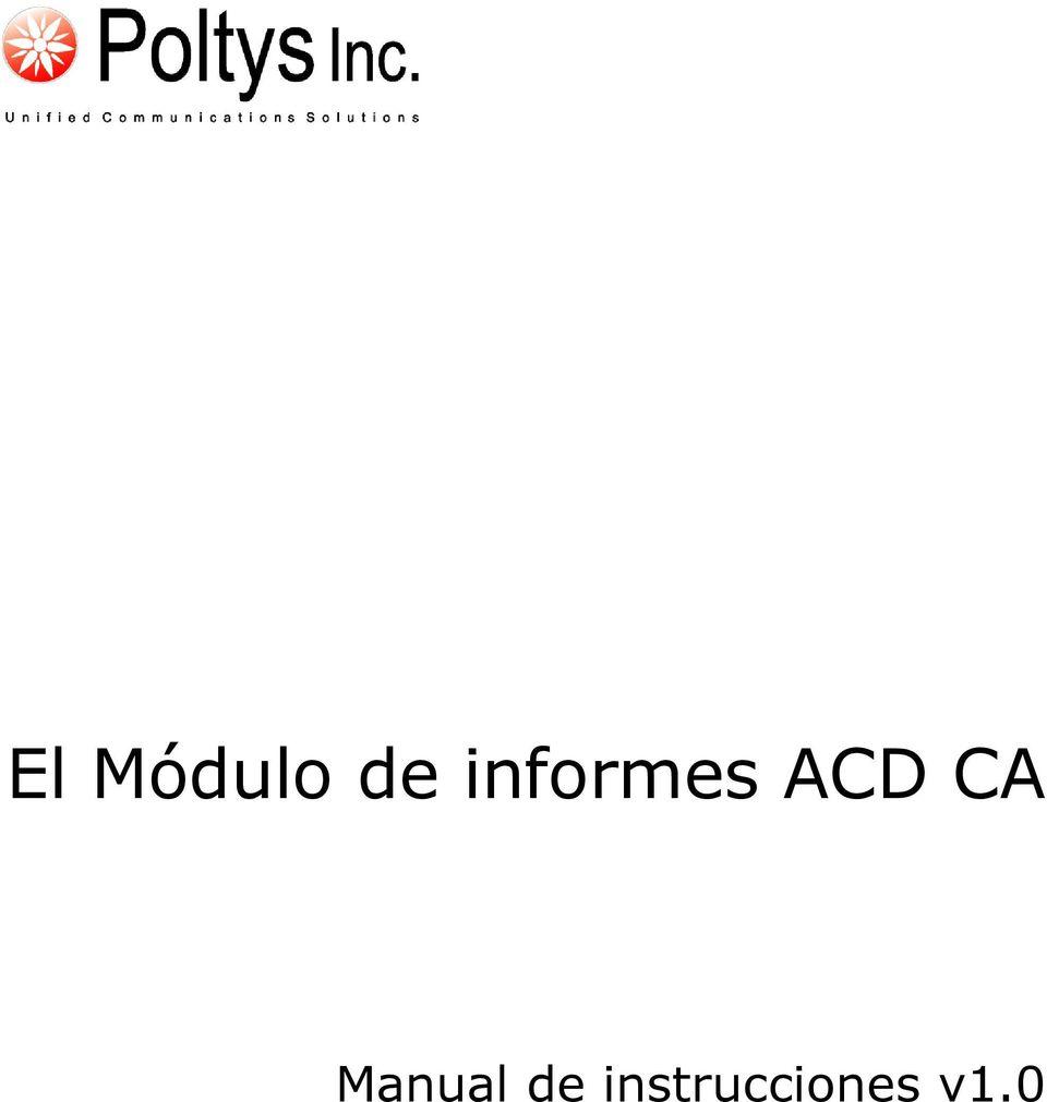 El Módulo de informes ACD CA. Manual de instrucciones v1.0