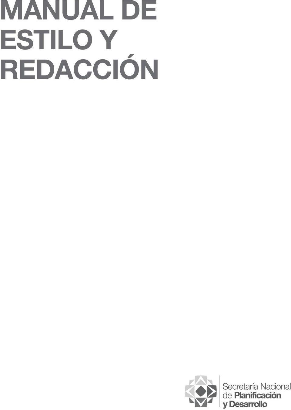 MANUAL DE ESTILO Y REDACCIÓN MANUAL DE ESTILO Y REDACCIÓN