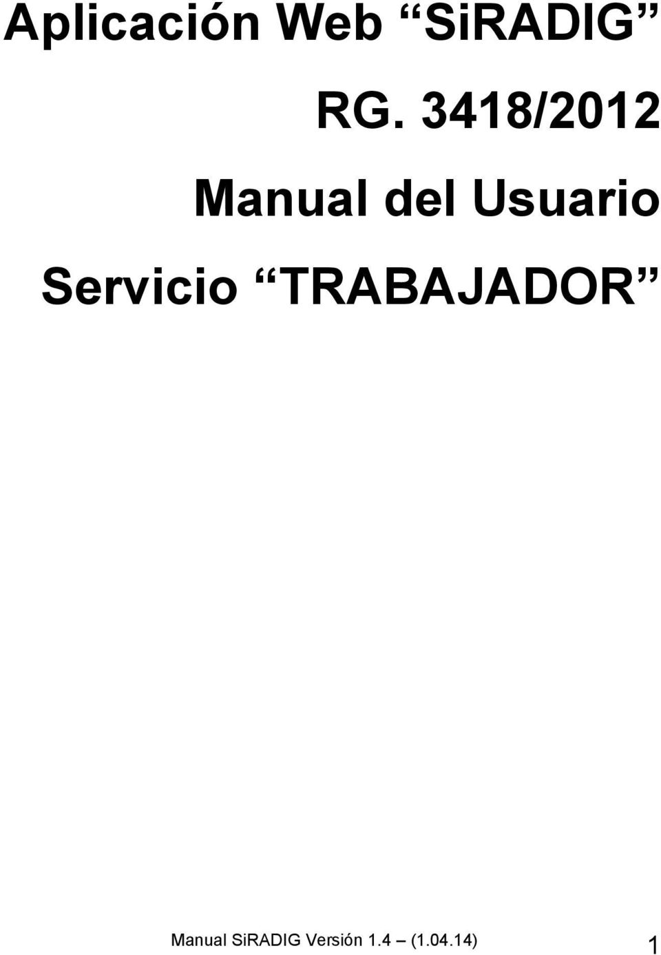 Aplicación Web SiRADIG RG. 3418/2012 Manual del Usuario