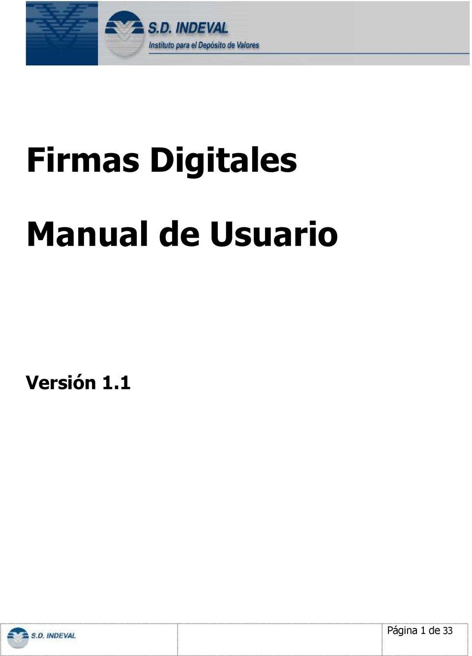 Firmas Digitales. Manual de Usuario. Versión 1.1. Página 1