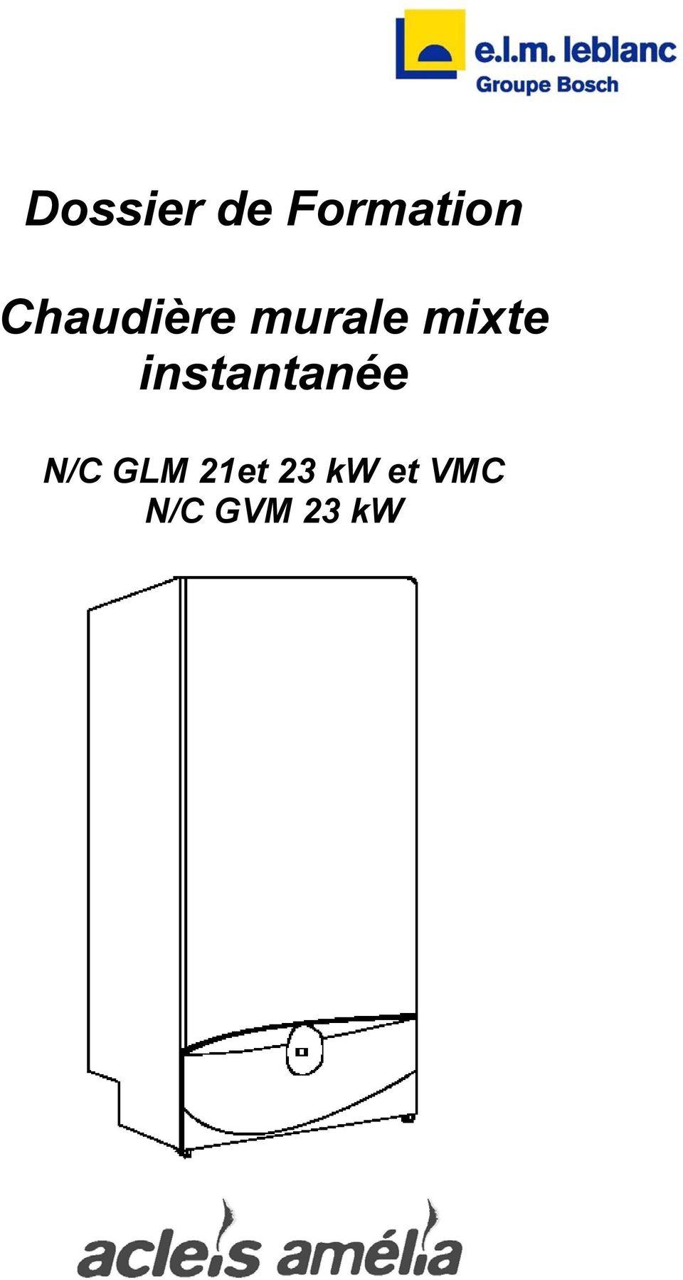 Dossier De Formation Chaudiere Murale Mixte Instantanee N C Glm 21et 23 Kw Et Vmc N C Gvm 23 Kw Pdf Telechargement Gratuit