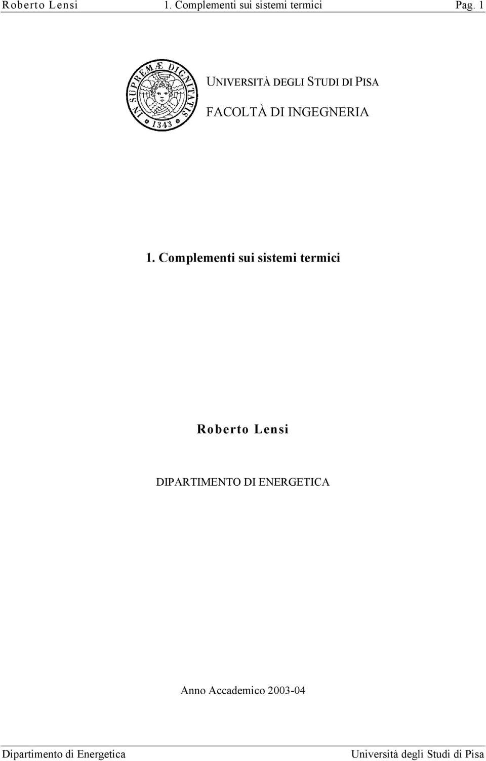 UNIVERSITÀ DEGLI STUDI DI PISA. 1. Complementi sui sistemi