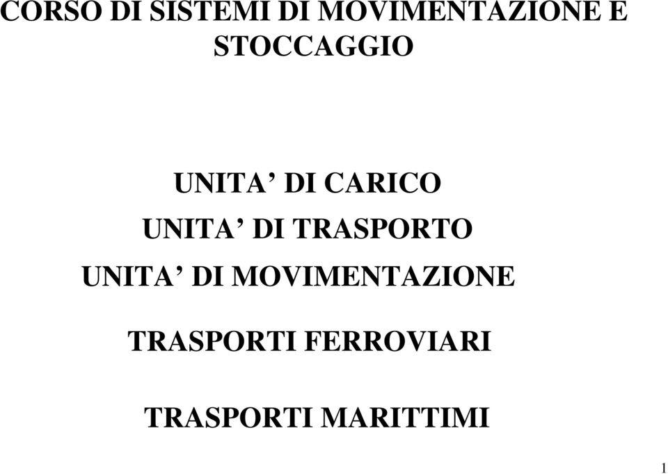 CORSO DI SISTEMI DI MOVIMENTAZIONE E STOCCAGGIO UNITA DI