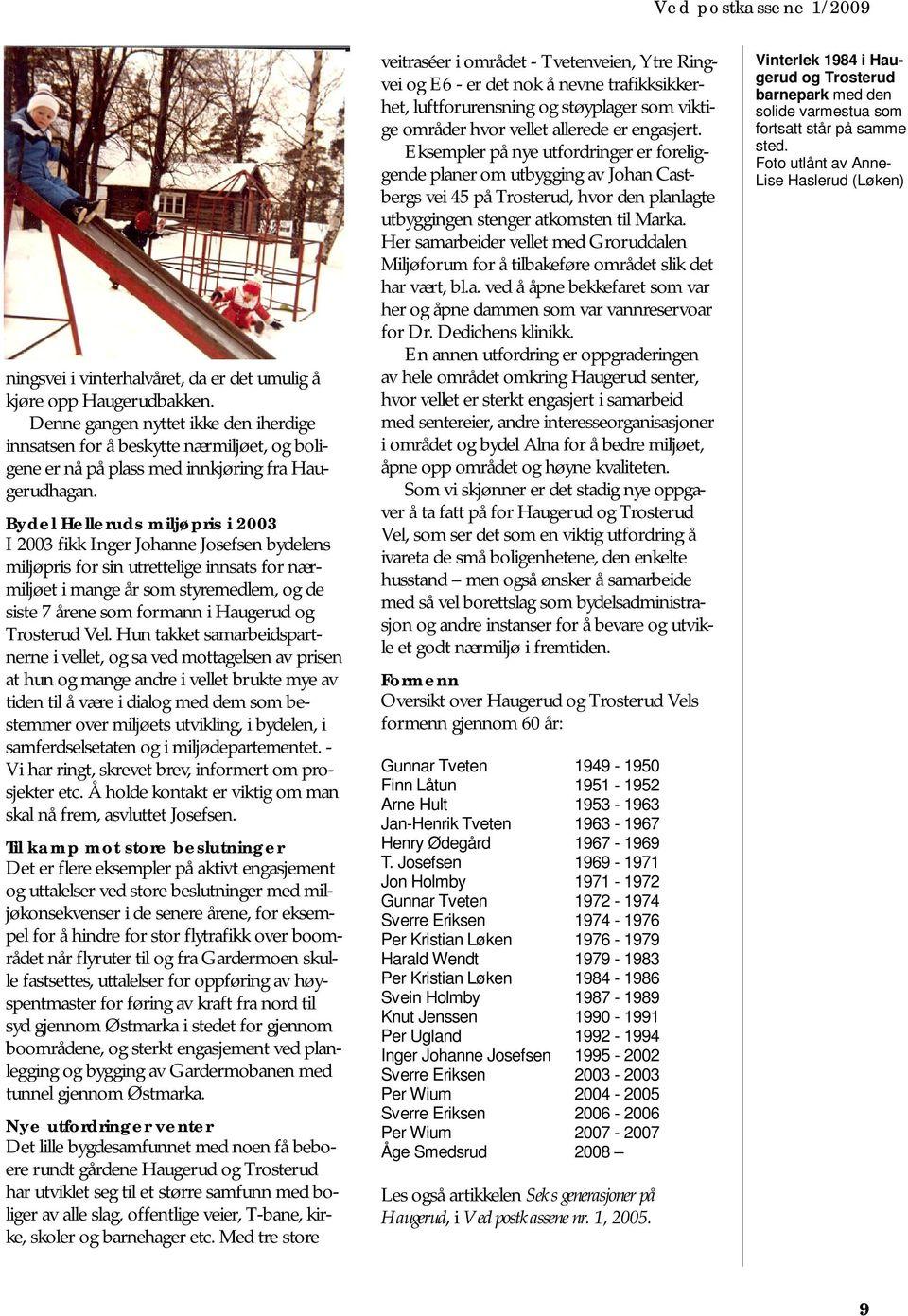 hight resolution of bydel helleruds milj pris i 2003 i 2003 fikk inger johanne josefsen bydelens milj pris for sin utrettelige