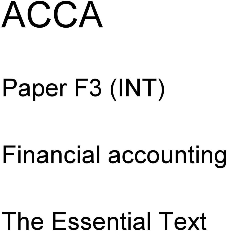 ACCA. Paper F3 (INT) Financial accounting. The Essential