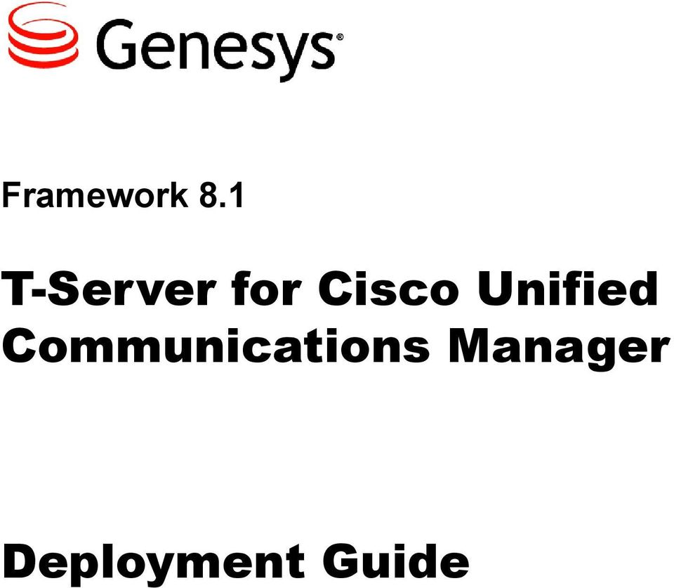 Framework 8.1. T-Server for Cisco Unified Communications