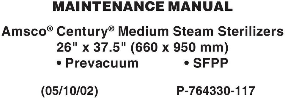 MAINTENANCE MANUAL Amsco Century Medium Steam Sterilizers