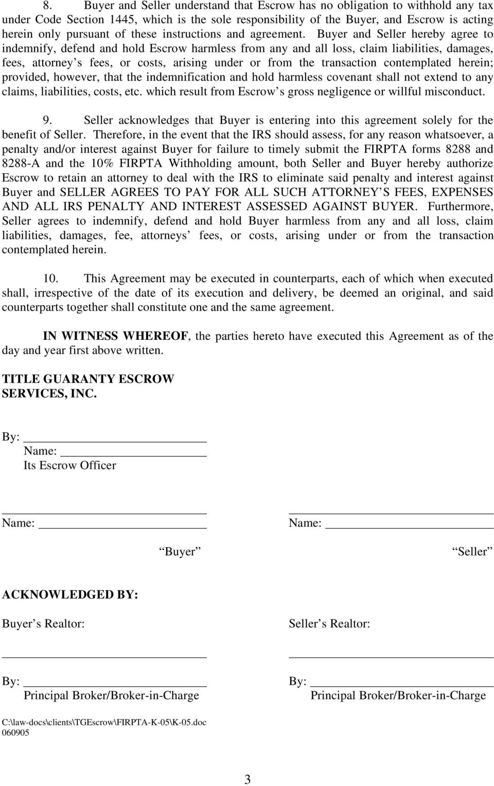 Buyer And Seller Hereby Agree To Indemnify, Defend And Hold Escrow Harmless  From Any And
