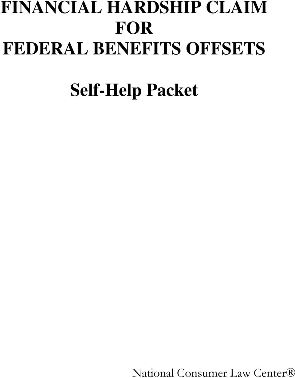 FINANCIAL HARDSHIP CLAIM FOR FEDERAL BENEFITS OFFSETS