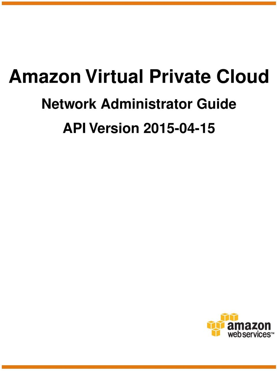 medium resolution of 2 amazon virtual private cloud network administrator copyright 2015 amazon web services inc and or its affiliates all rights reserved
