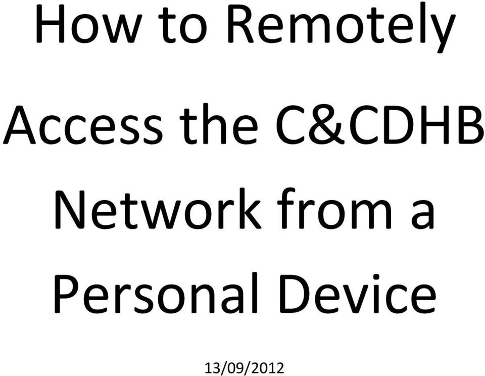 How to Remotely Access the C&CDHB Network from a Personal