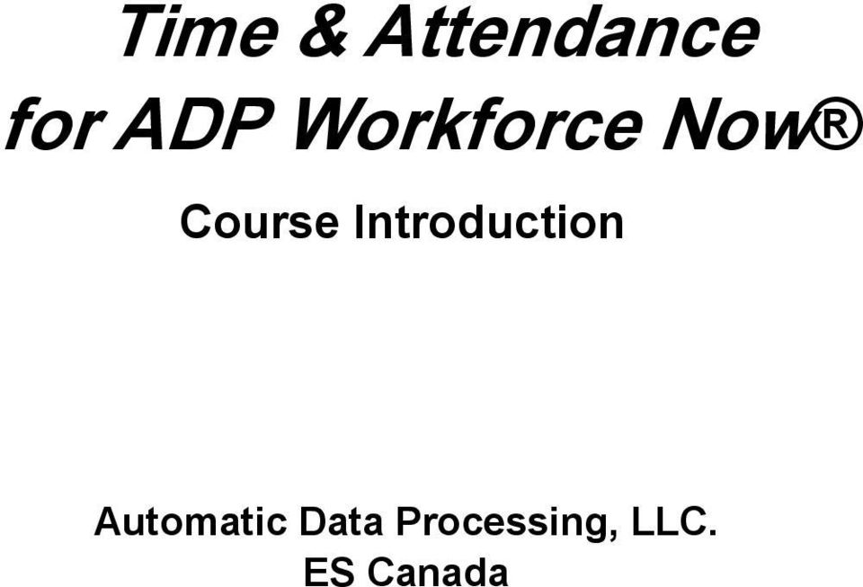 Time & Attendance for ADP Workforce Now. Automatic Data