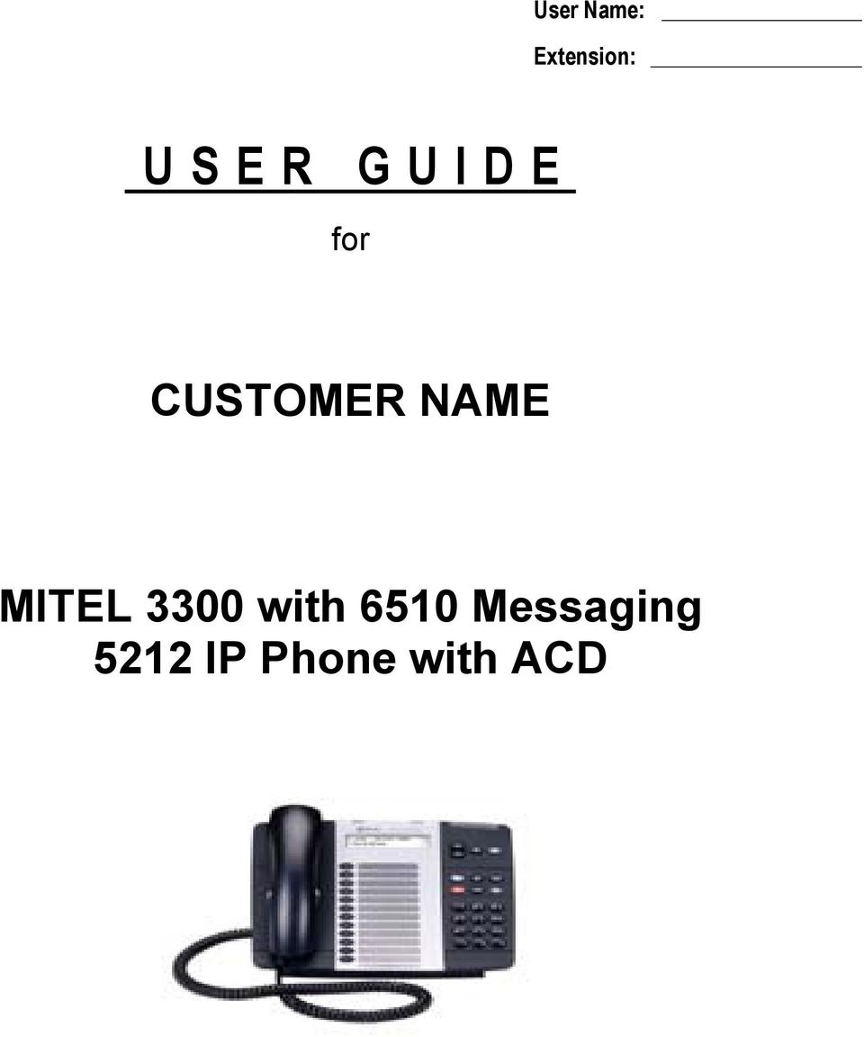 User Name: Extension: USER GUIDE. for CUSTOMER NAME. MITEL
