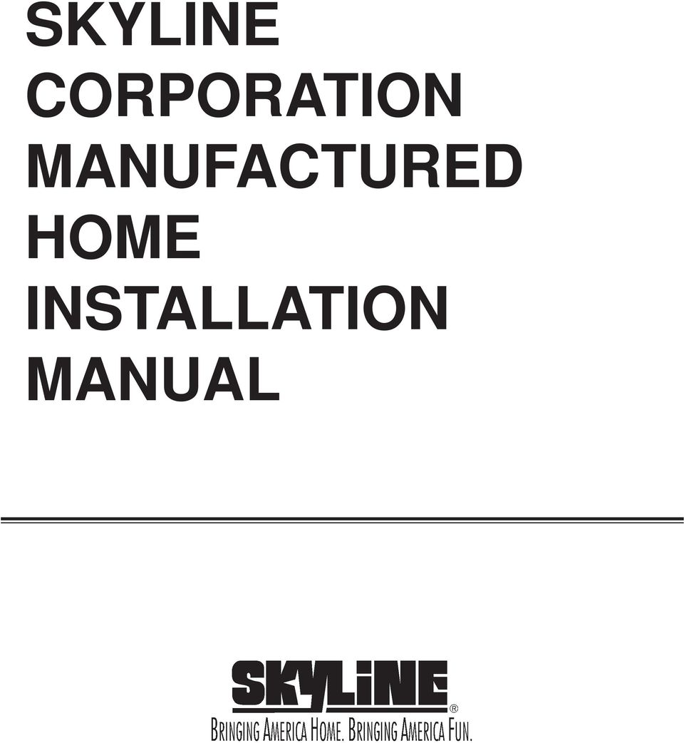 SKYLINE CORPORATION MANUFACTURED HOME INSTALLATION MANUAL