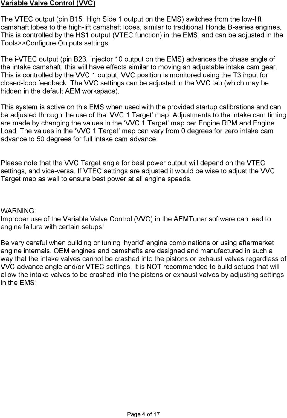hight resolution of the i vtec output pin b23 injector 10 output on the ems