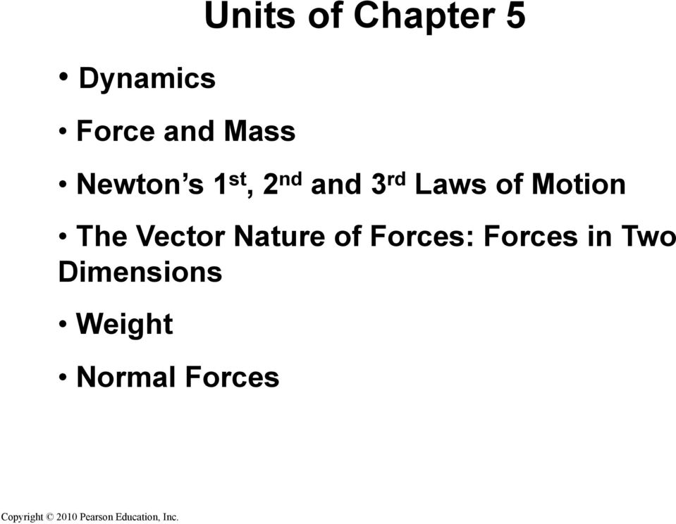 Lecture Outline Chapter 5. Physics, 4 th Edition James S