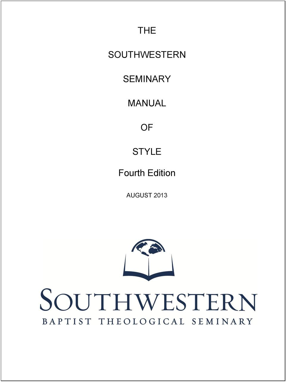 THE SOUTHWESTERN SEMINARY MANUAL STYLE Fourth Edition PDF