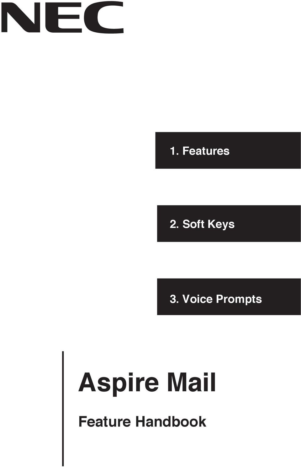 1. Features. 2. Soft Keys. 3. Voice Prompts. Aspire Mail
