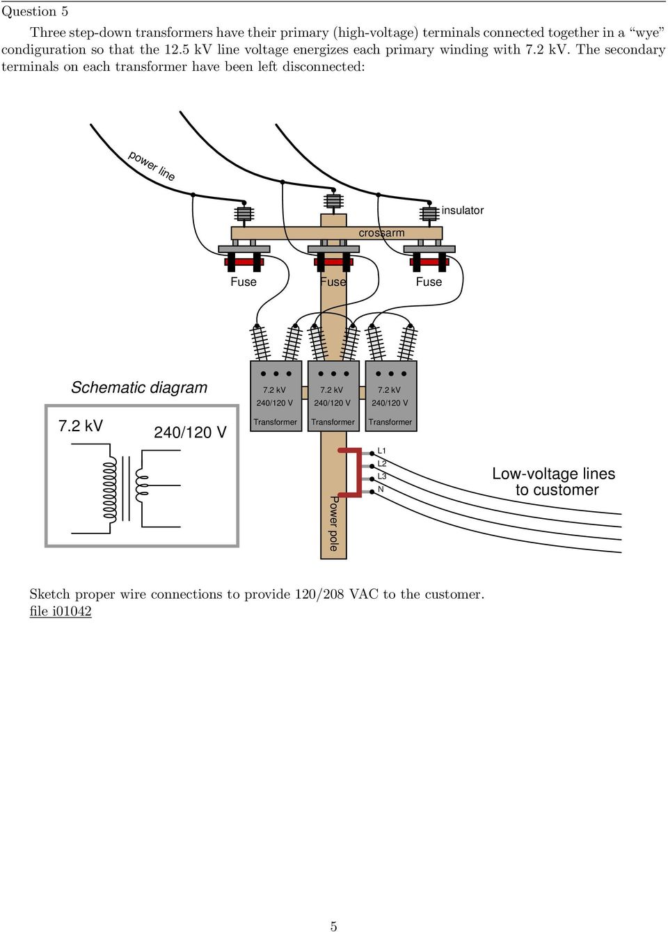 medium resolution of the secondary terminals on each transformer have been left disconnected power line crossarm insulator schematic