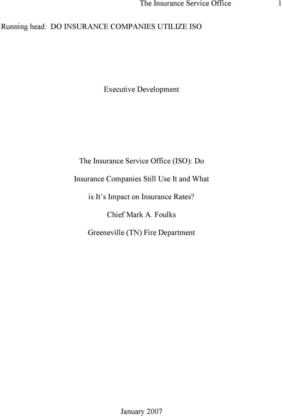 Executive Development The Insurance Service Office Iso Do Insurance Companies Still Use It And What Is It S Impact On Insurance Rates Pdf Free Download