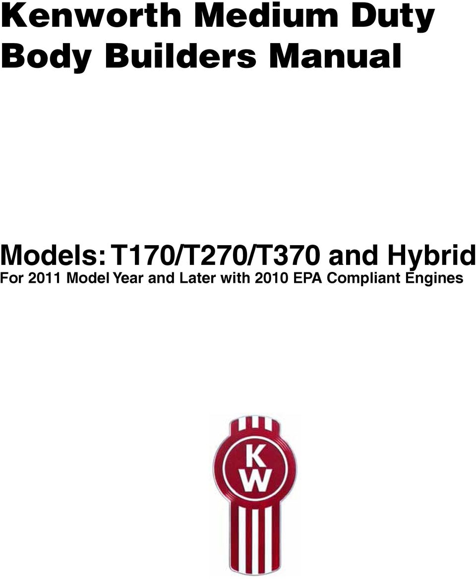 Kenworth. T170 / T270 / T370 and Hybrid 2011 Body Builders