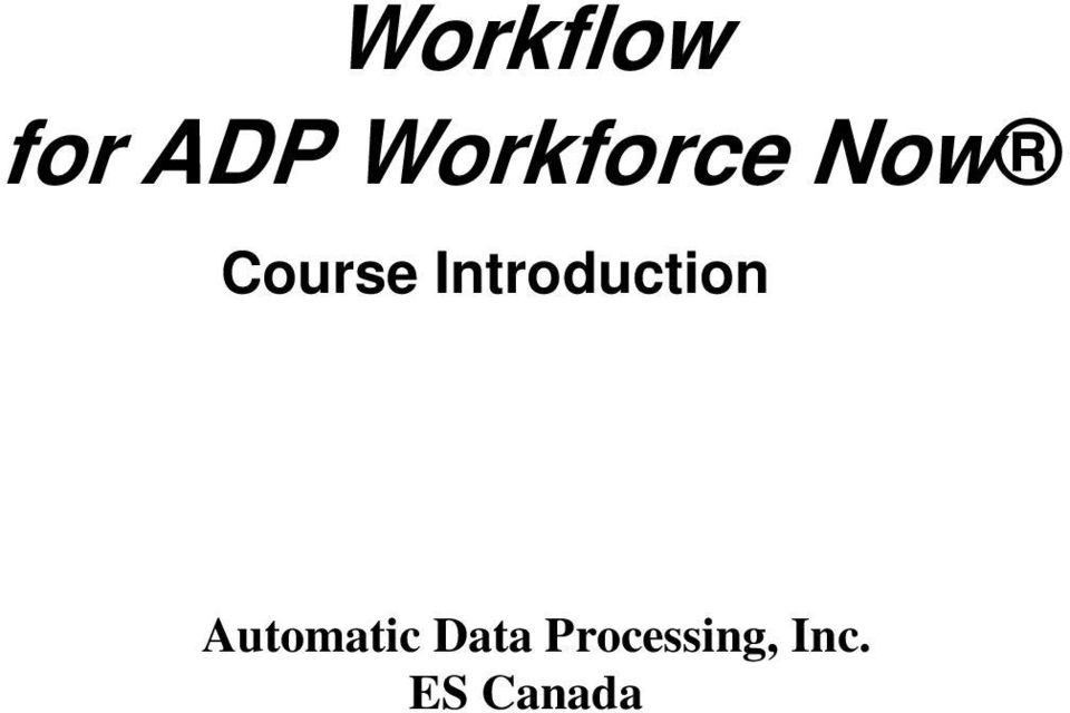 ADP Workforce Now Workflow. Automatic Data Processing, Inc