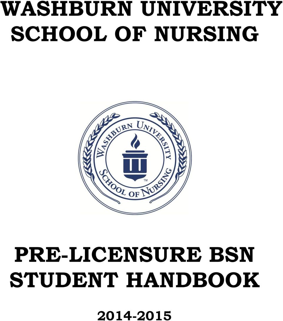 WASHBURN UNIVERSITY SCHOOL OF NURSING PRE-LICENSURE BSN