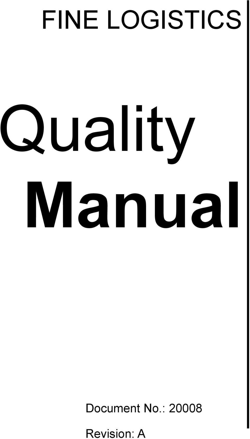 FINE LOGISTICS. Quality Manual. Document No.: Revision: A