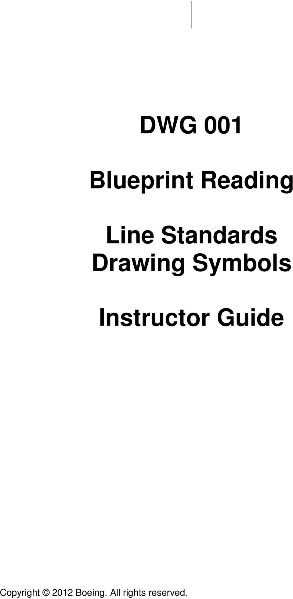 DWG 001. Blueprint Reading. Line Standards Drawing Symbols