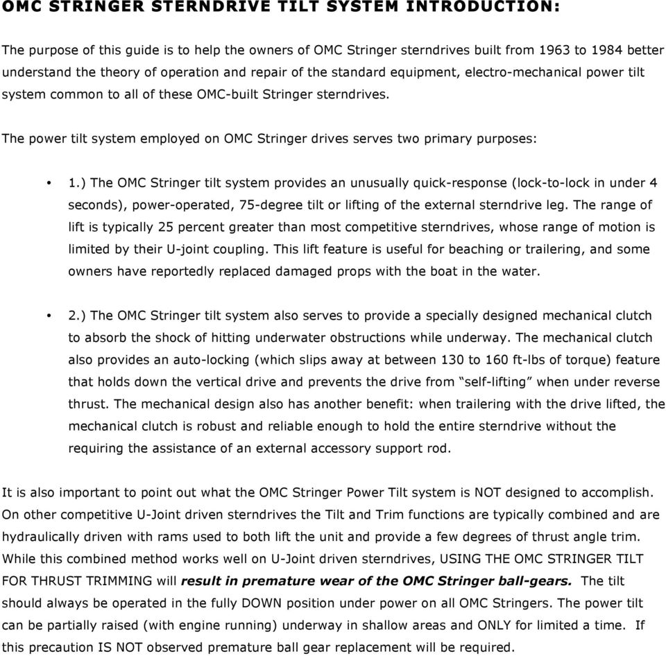 hight resolution of the power tilt system employed on omc stringer drives serves two primary purposes 1