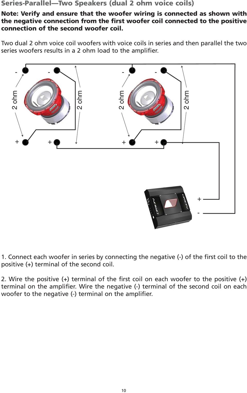 hight resolution of two dual voice coil woofers with voice coils in series and then parallel the two series