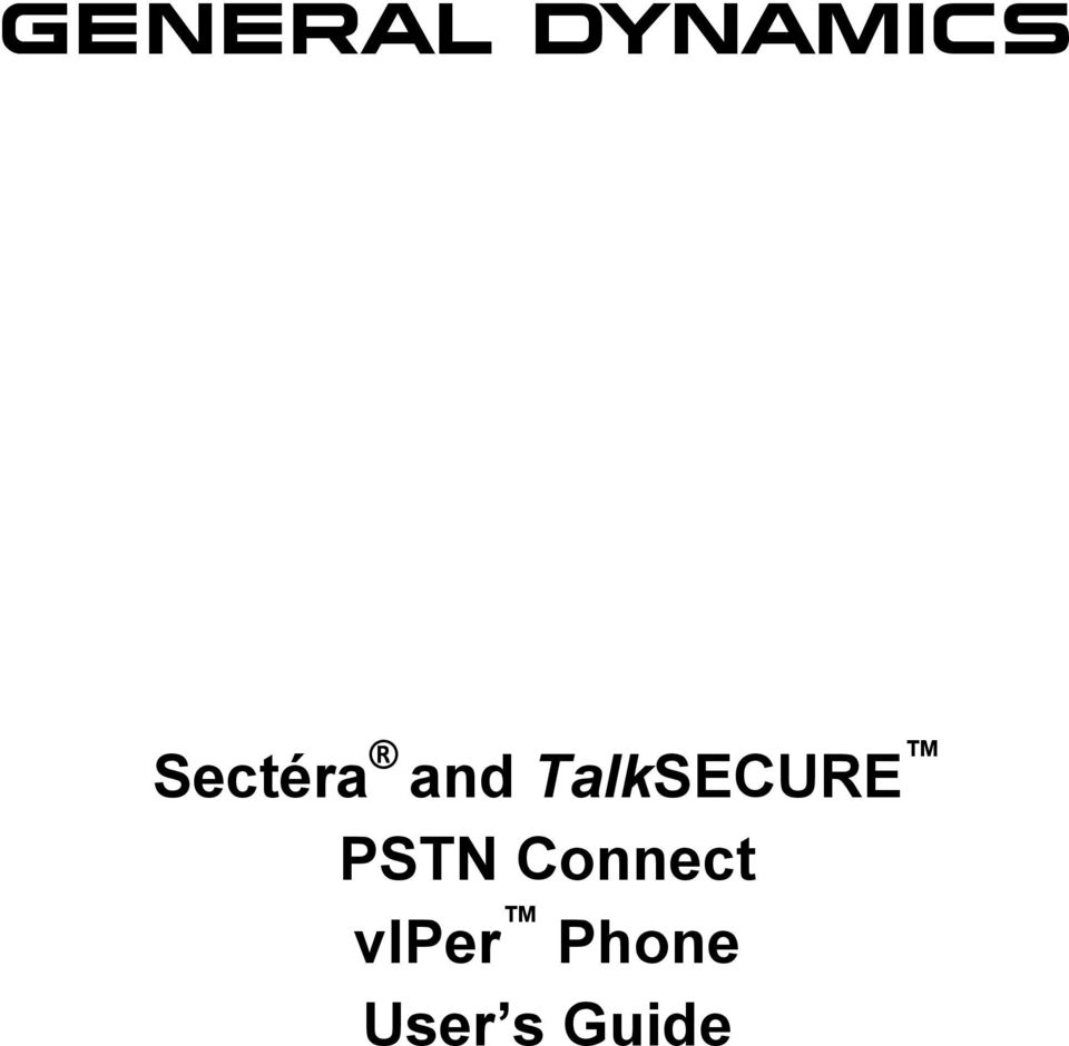 GENERAL DYNAMICS. Sectéra and TalkSECURE PSTN Connect