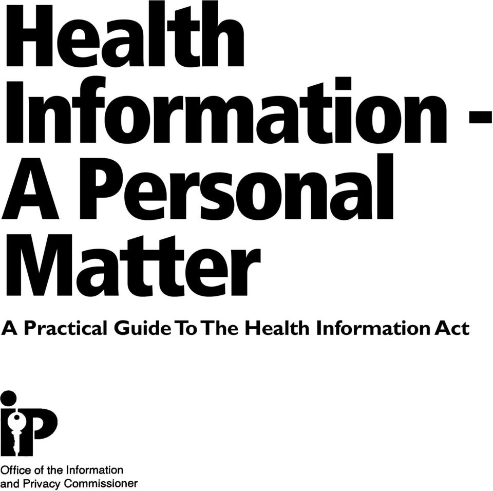 Health Information A Personal Matter. A Practical Guide To