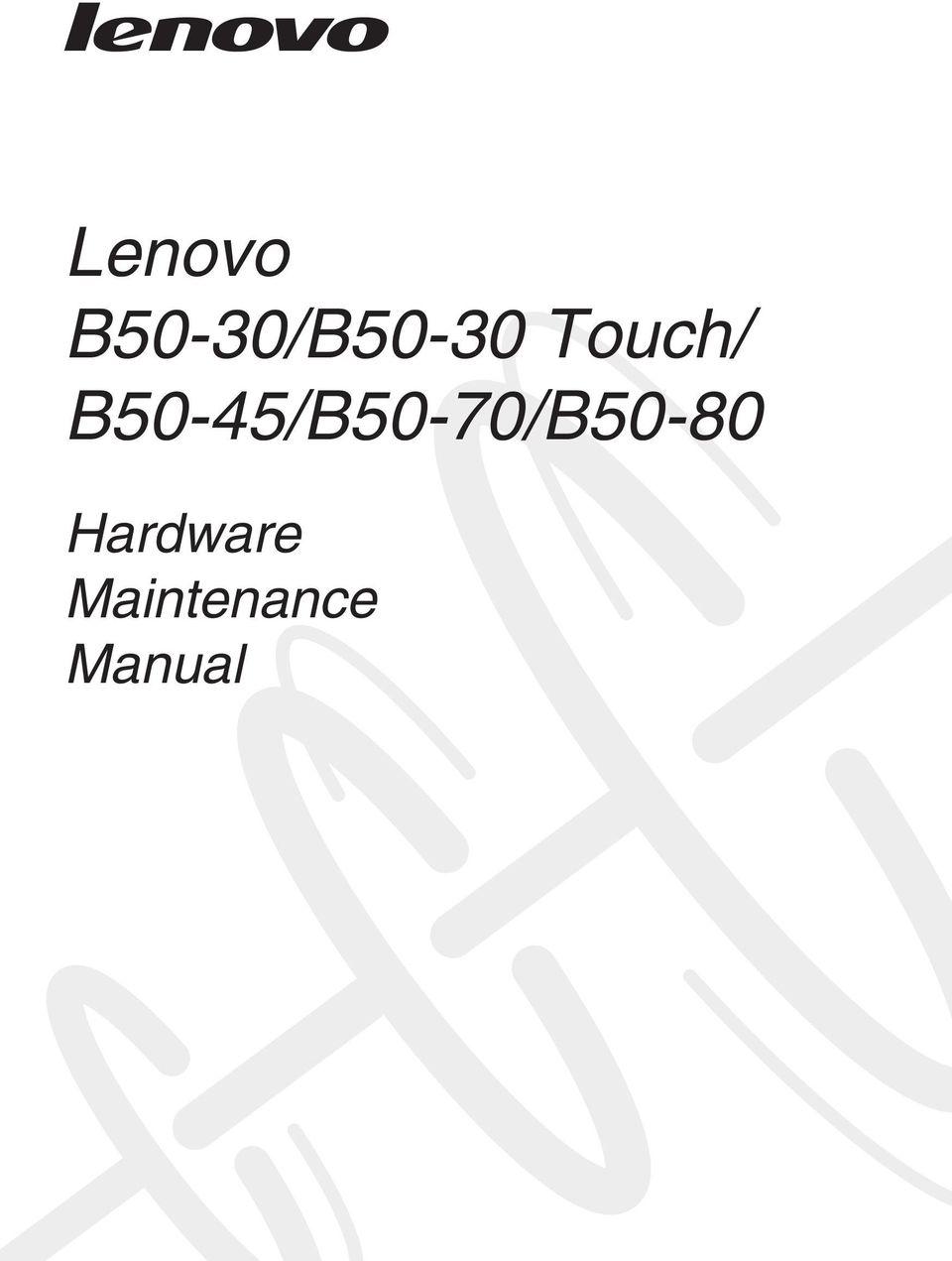 Lenovo B50-30/B50-30 Touch/ B50-45/B50-70/B Hardware