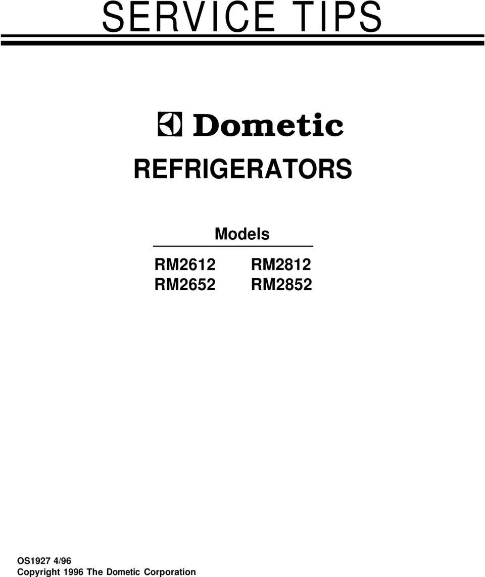 SERVICE TIPS. Dometic REFRIGERATORS. Models. OS1927 4/96