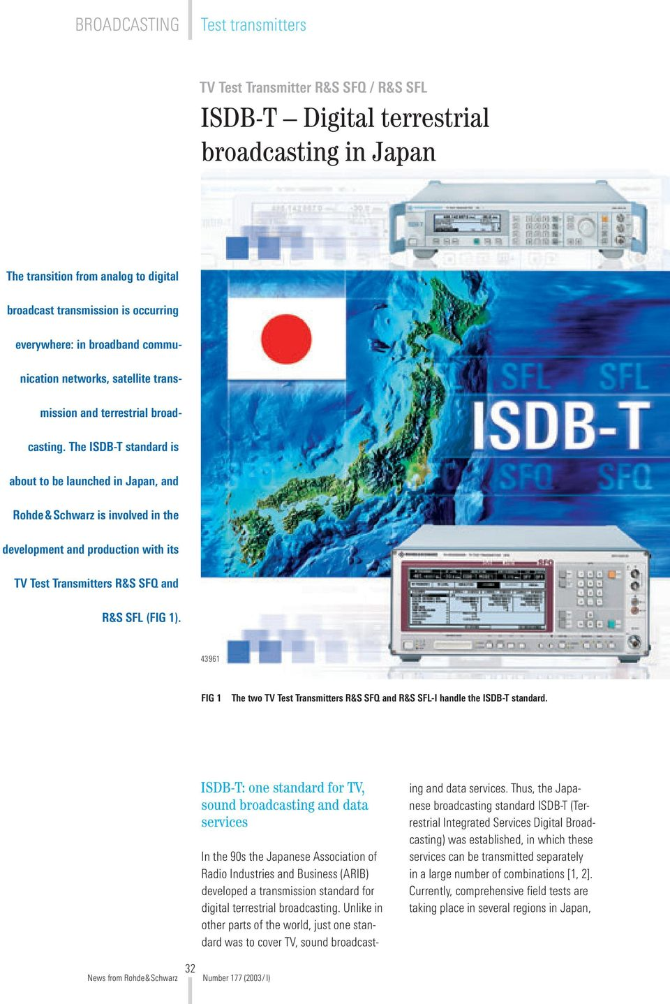 hight resolution of the isdb t standard is about to be launched in japan and rohde