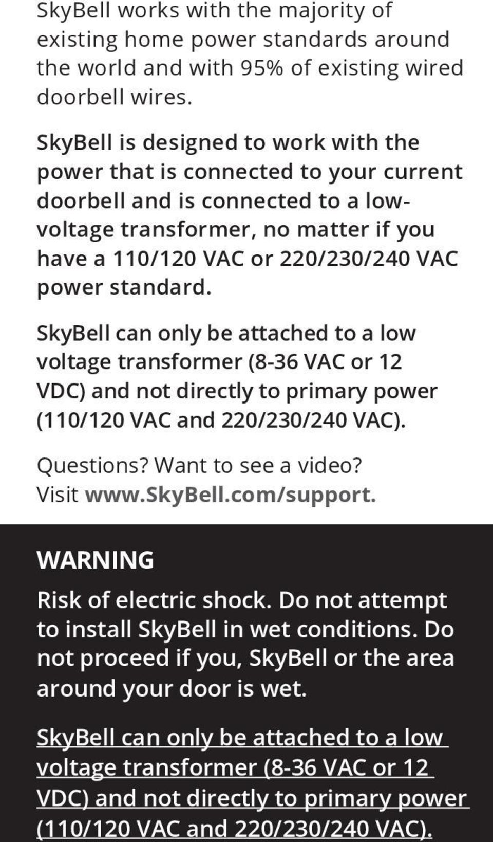 hight resolution of skybell can only be attached to a low voltage transformer 8 36