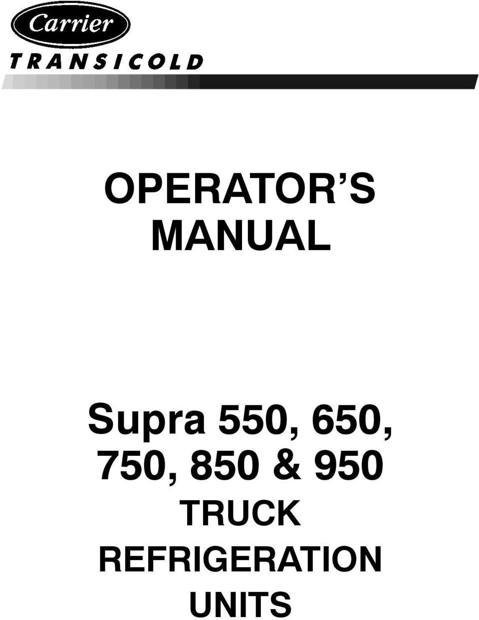 OPERATOR S MANUAL. Supra 550, 650, 750, 850 & 950 TRUCK
